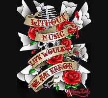 Without Music Unisex T-Shirt