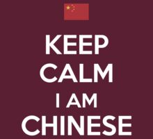 Keep Calm I'M CHINESE by aizo