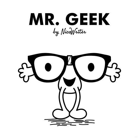 Mr Geek by NicoWriter
