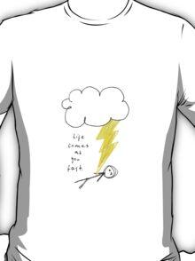 It's a lot like lightning T-Shirt