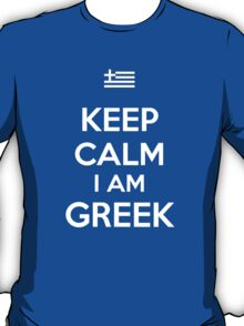 Keep Calm I'M GREEK T-Shirt