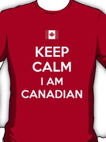 Keep Calm I'M Canadian T-Shirt