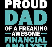 I'M A Proud Dad Of A Freaking Awesome Financial Analyst And Yes She Bought Me This by aestheticarts