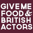 Food & British Actors by thegreatqueen