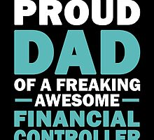 I'M A Proud Dad Of A Freaking Awesome Financial Controller And Yes She Bought Me This by aestheticarts