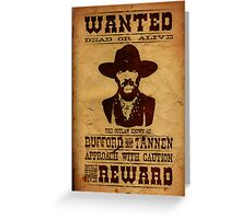 "Wanted Bufford ""Mad Dog"" Tannen Greeting Card"