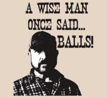 Bobby - A wise man once said... BALLS! by maydanc