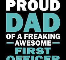 I'M A Proud Dad Of A Freaking Awesome First Officer And Yes She Bought Me This by aestheticarts
