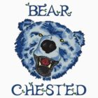 Bear Chested by TwistedBiscuit