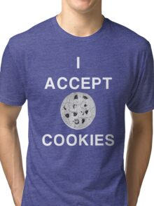 I accept cookies Tri-blend T-Shirt