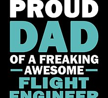 I'M A Proud Dad Of A Freaking Awesome Flight Engineer And Yes She Bought Me This by aestheticarts