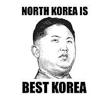 North Korea is Best Korea Photographic Print