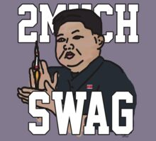 Kim Jong un - 2 Much SWAG by Sotera Sokhom