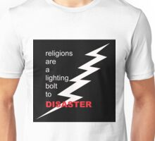 Religions are disaster  Unisex T-Shirt