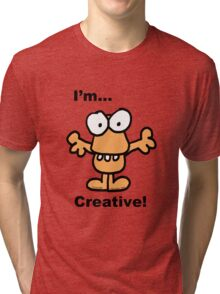 Noodle...I'm Creative! Tri-blend T-Shirt