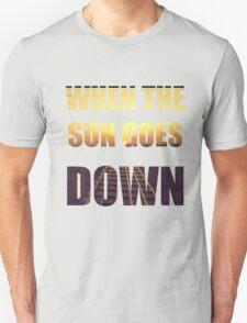 The sun goes down T-Shirt
