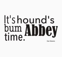 It's hound's bum Abbey time by Gina Mieczkowski