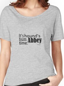 It's hound's bum Abbey time Women's Relaxed Fit T-Shirt