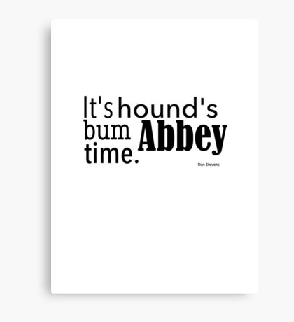It's hound's bum Abbey time Canvas Print