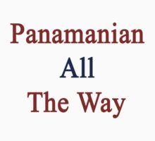 Panamanian All The Way by supernova23