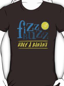 Fizz Buzz! T-Shirt