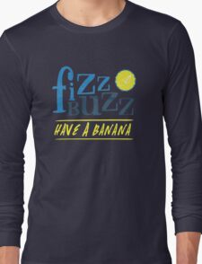 Fizz Buzz! Long Sleeve T-Shirt