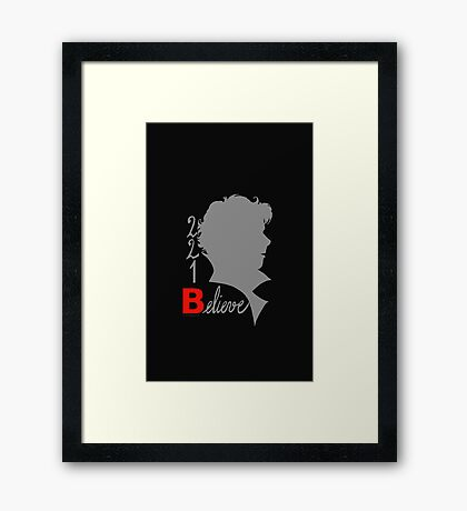 221B: Believe! Framed Print