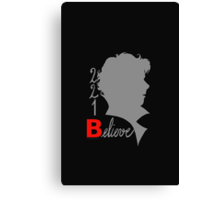 221B: Believe! Canvas Print