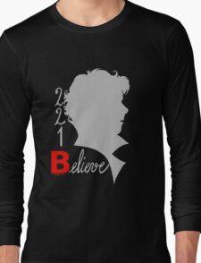 221B: Believe! Long Sleeve T-Shirt