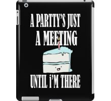 Party Just A Meeting Cake funny nerd geek geeky iPad Case/Skin