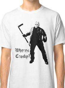 Jason is not a Crosby fan... Classic T-Shirt