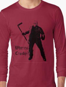 Jason is not a Crosby fan... Long Sleeve T-Shirt