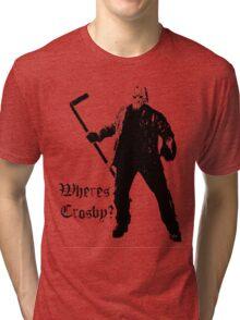 Jason is not a Crosby fan... Tri-blend T-Shirt