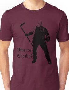 Jason is not a Crosby fan... Unisex T-Shirt