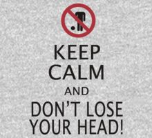 Keep Calm Highlander - don't lose your head by Coemlyn