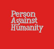 Person Against Humanity funny nerd geek geeky Unisex T-Shirt