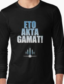 ETO AKTA GAMAT Long Sleeve T-Shirt
