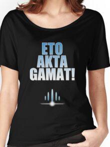 ETO AKTA GAMAT Women's Relaxed Fit T-Shirt