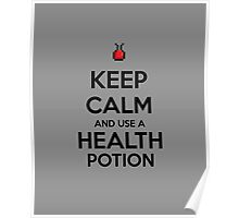 Keep Calm and use a Health Potion Poster