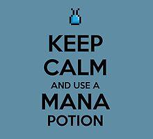 Keep Calm and use a Mana Potion by aizo