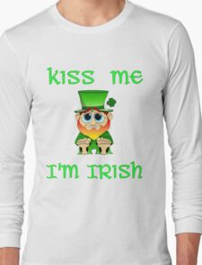 Kiss Me I'm Irish & Cute  feat Lil Blarney  Long Sleeve T-Shirt