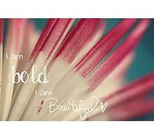 Bold and Beautiful Photographic Print