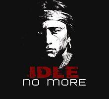 IDLE NO MORE (Navajo) Unisex T-Shirt