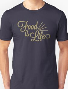 Food is Life T-Shirt