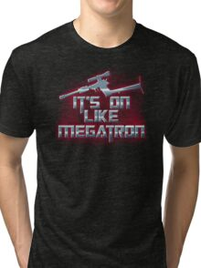 It's on like Megatron Tri-blend T-Shirt