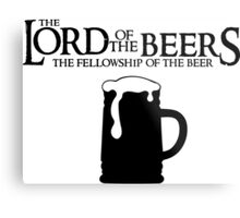 Lord of the Beers - Fellowship of the Beer Metal Print