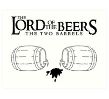 Lord of the Beers - The Two Barrels Art Print