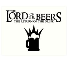 Lord of the Beers - Return of the Drink Art Print