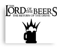 Lord of the Beers - Return of the Drink Metal Print