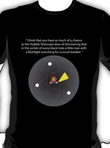 In every Black Hole... T-Shirt